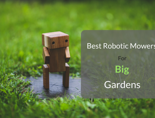 Best Robotic Lawn Mowers For Big Gardens
