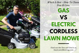 Gas vs Electric Cordless Lawn Mower – Which Is Best?